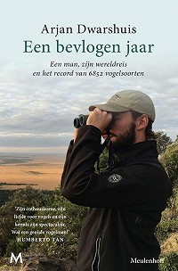 Een bevlogen jaar - Een man, zijn wereldreis en het record van 6852 vogelsoorten