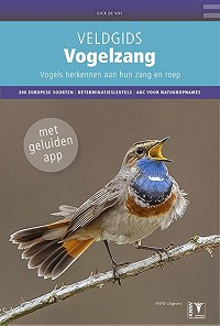 Veldgids Vogelzang. Vogels herkennen aan hun zang en roep